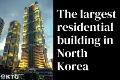 Tallest building in Ryomyong Street in North Korea