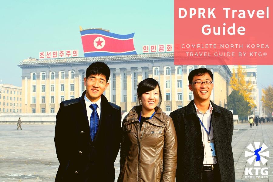 KTG Tours' official North Korea Travel Guide (free online DPRK travel guidebook)