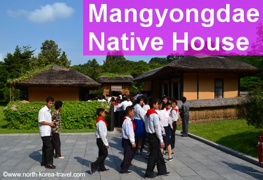 Mangyongdae Native House - President Kim Il Sung's birthplace. Kim Il Sung is officially the Eternal President of North Korea (DPRK)